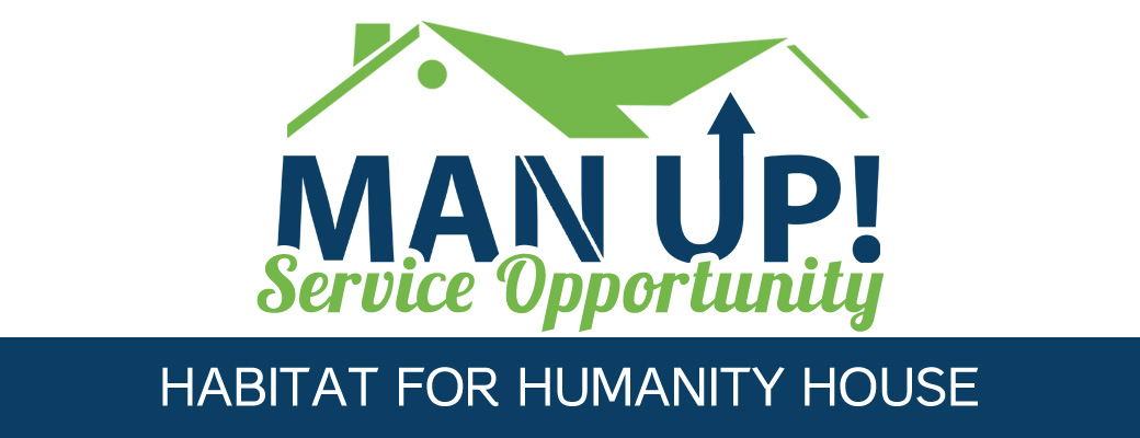 Man Up! Service Opportunity