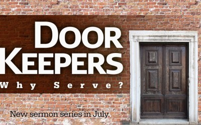 Sermon Series | DoorKeepers: Why Serve?