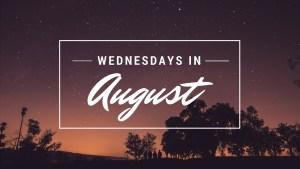 16 Wednesdays in August
