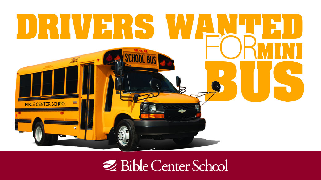 Mini-bus Drivers Wanted for Bible Center School