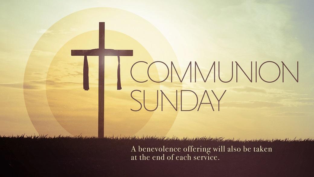 Communion Sunday (June 11)