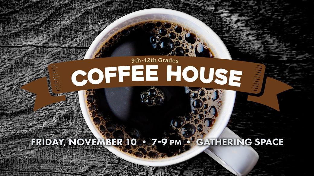 Coffee House (9th-12th)