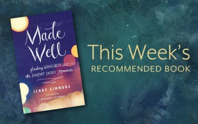 Made Well: Finding Wholeness in the Everyday Sacred Moments