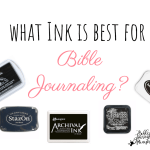 what ink is best for bible journaling