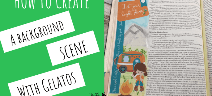 How to Use Gelatos to Create a Camping Scene in Your Bible Margin
