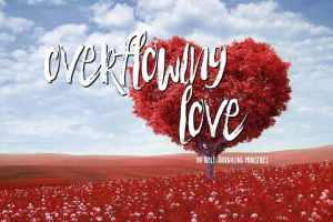 overflowing love Bible journaling study