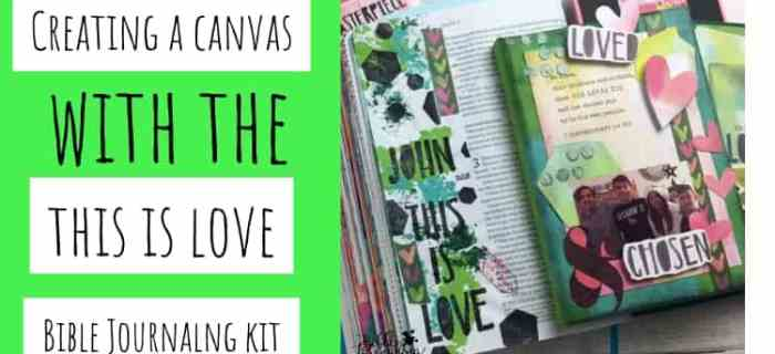This is Love Bible Journaling Kit Canvas and Card Tutorials