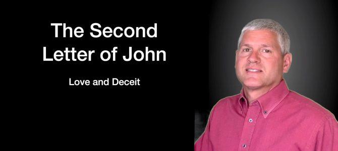 2 John:  Love and Deceit