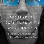 My Review of Misreading Scripture With Western Eyes