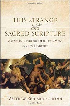 """This Strange and Sacred Scripture,"" is a provocative new book that deals with some of the difficulties of the Old Testament."