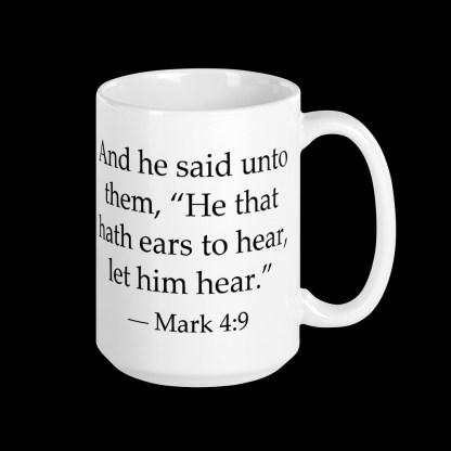 Bilingual 15 oz coffee mug with English translation of Bible verse on back (Mark 4:9)