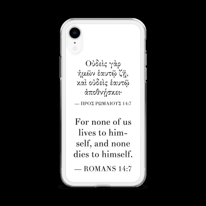 Bilingual iPhone case with Biblical Greek & English (Romans 14:7) with white iPhone XR (closed)