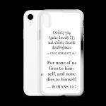 Bilingual iPhone case with Biblical Greek & English (Romans 14:7) with white iPhone XR (open)