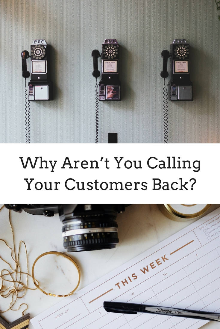 Why Arent You Calling Your Customers Back