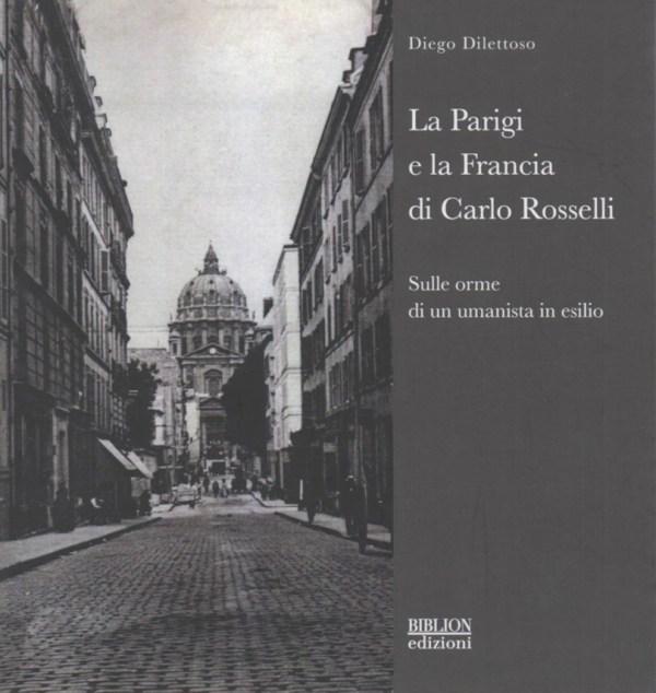 biblion-edizioni-storia-politica-società-parigi-francia-rosselli