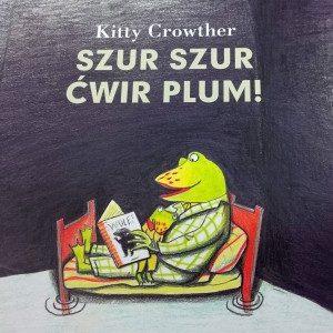 """Czytanie na podwieczorek """"Szur szur ćwir plum!"""""""