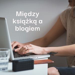 Między książką a blogiem. Od strony do strony