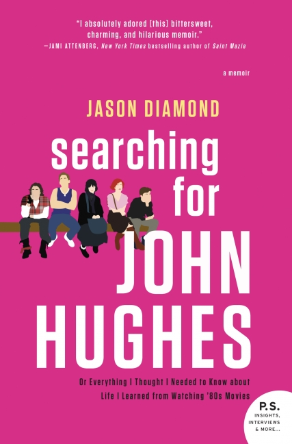 Review: Searching for John Hughes, by Jason Diamond