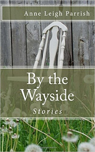 Review: By the Wayside, by Anne Leigh Parrish