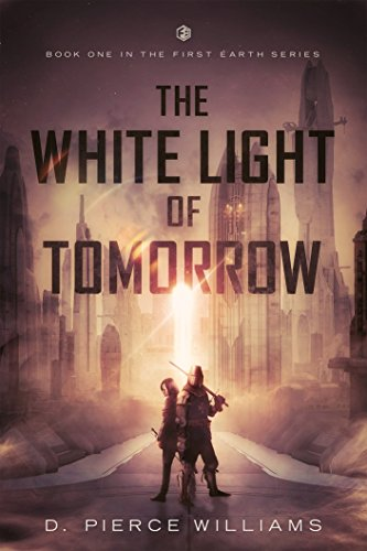 Review: The White Light of Tomorrow, by D. Pierce Williams