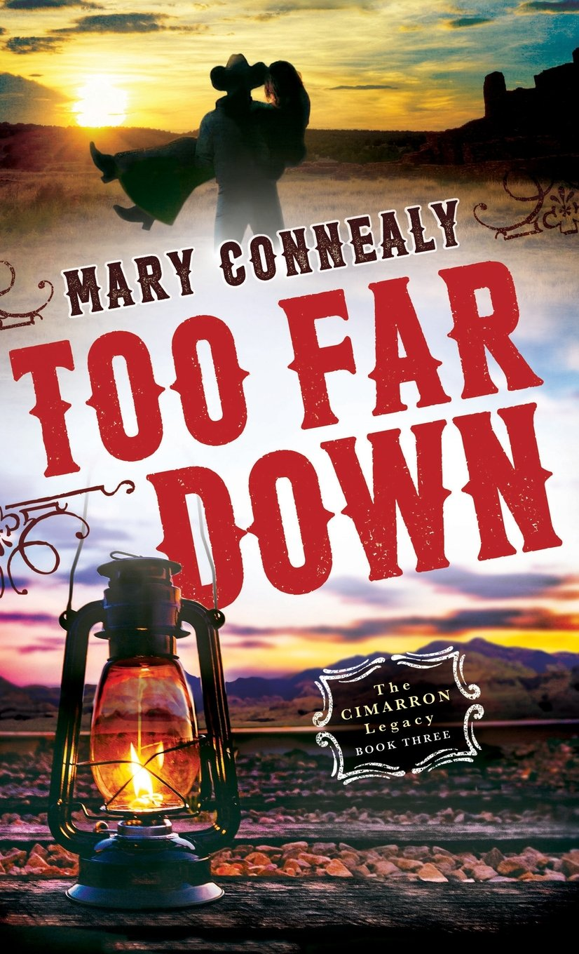 Spotlight: Too Far Down by Mary Connealy – with Giveaway