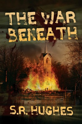 Review: The War Beneath, by S. R. Hughes