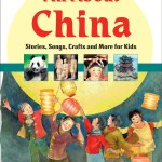 All About China Stories, Songs, Crafts and More for Kids – New Book Launch