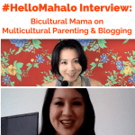 Watch #HelloMahalo Interview: Bicultural Mama on Multicultural Parenting and Blogging