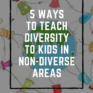 5 Ways to Teach Kids About Diversity in Non-Diverse Areas: My Post on Multicultural Kid Blogs