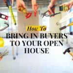 How to Bring in Buyers to Your Open House