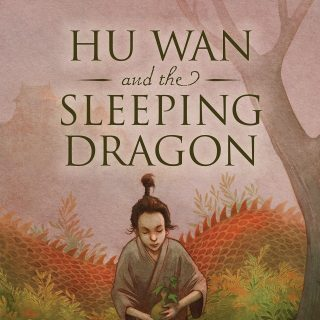 Hu Wan and the Sleeping Dragon Picture Book Giveaway