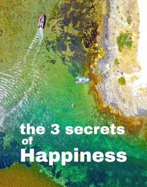 the 3 secrets of happiness