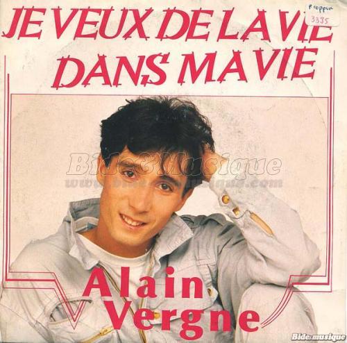 Je veux de la vie... dans ma vie. Alain Vergne