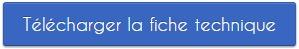 TELECHARGEZ LA FICHE TECHNIQUE