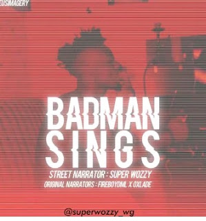 [Music] Superwozzy - Badman Sings