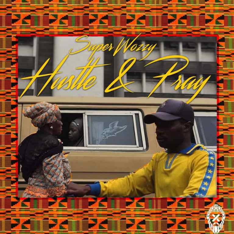 [Music & Video] Superwozzy - Hustle & Pray