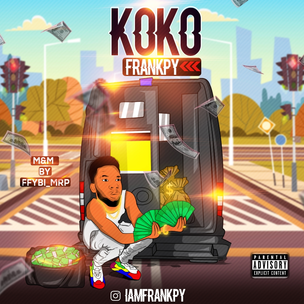 [Music] Frankpy - Koko (M&M By Ffybi)