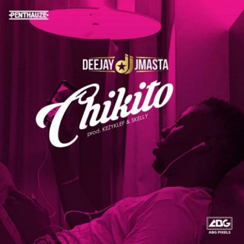 [Music] Deejay J Masta – Chikito