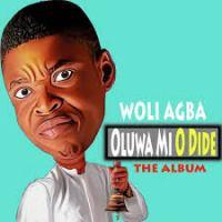 [Music] Woli Agba - Oluwa Mi Yio Dide