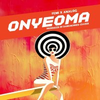 [Music] Femii Ft. Analog - Onyeoma