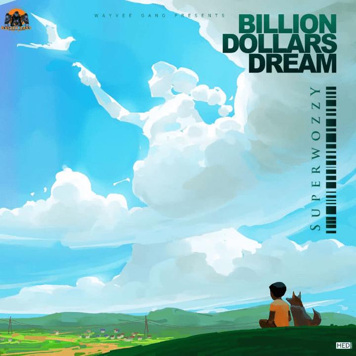 Superwozzy - Billion Dollar Dream