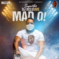 [Music] DJ Xclusive - Mad O