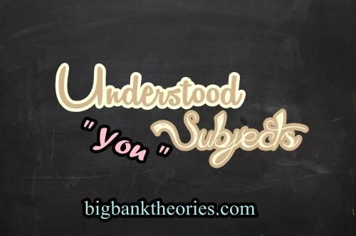 Pengertian Understood Subjects