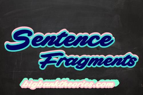 Pengertian Sentence Fragment