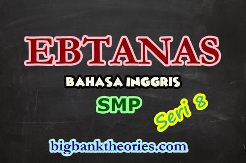 Contoh Soal EBTANAS Bahasa Inggris SMP 1986 Seri 8
