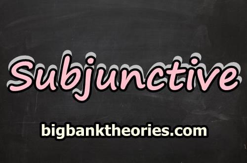 Contoh Kalimat Subjunctive