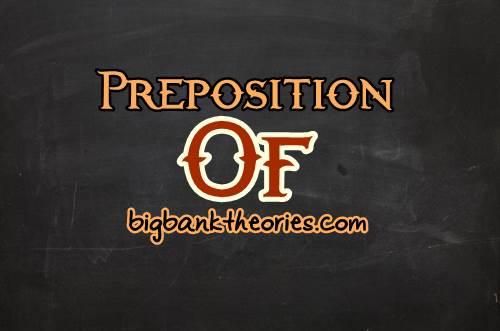 Penjelasan Lengkap Preposition Of Dalam Bahasa Inggris
