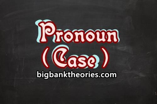 Pengertian Pronoun Case