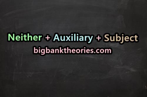 Contoh Penggunaan Pola Kalimat Neither + Auxiliary + Subject