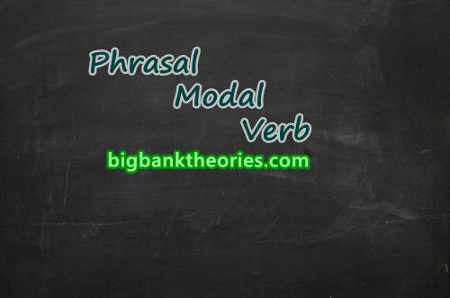 Fungsi Dan Contoh Kalimat Phrasal Modal Verb